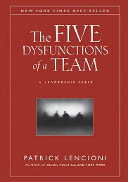 """The Five Dysfunctions of a Team"" by Patrick Lencioni"